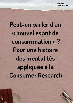 Peut-on parler d'un « nouvel esprit de consommation » ? Pour une histoire des mentalités appliquée à la Consumer Research