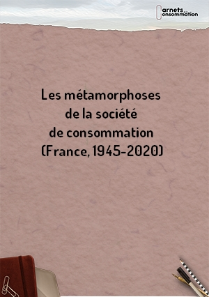 Les métamorphoses de la société de consommation (France, 1945-2020)