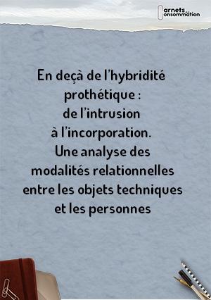 En deçà de l'hybridité prothétique : de l'intrusion à l'incorporation. Une analyse des modalités relationnelles entre les objets techniques et les personnes
