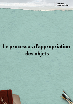 Le processus d'appropriation des objets